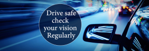 Drive safe check your vision regularly banner