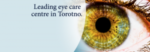 Leading Eye Care Centre in Toronto Banner